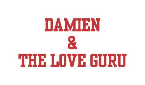 Damien & The Love Guru